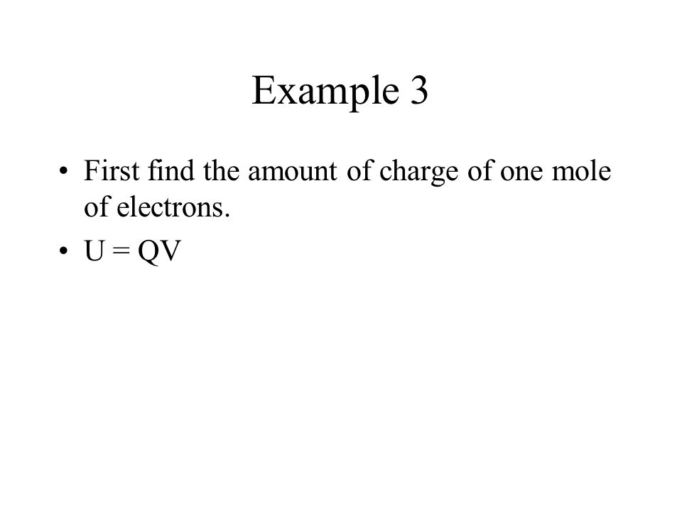 Example 3 First find the amount of charge of one mole of electrons.