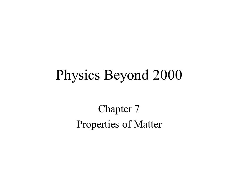 Chapter 7 Properties of Matter