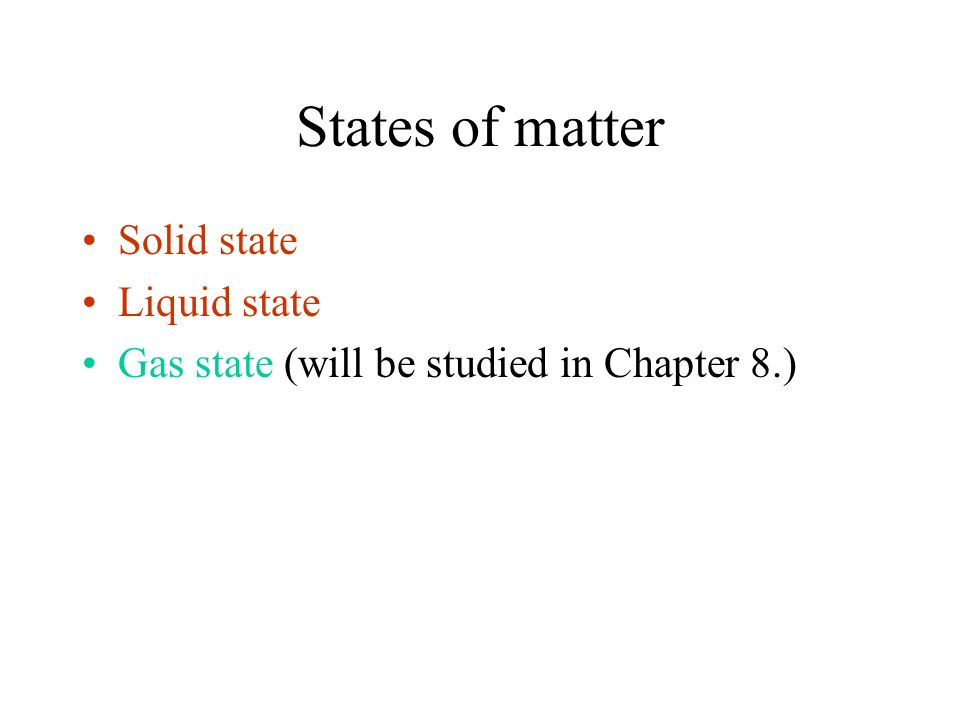 States of matter Solid state Liquid state