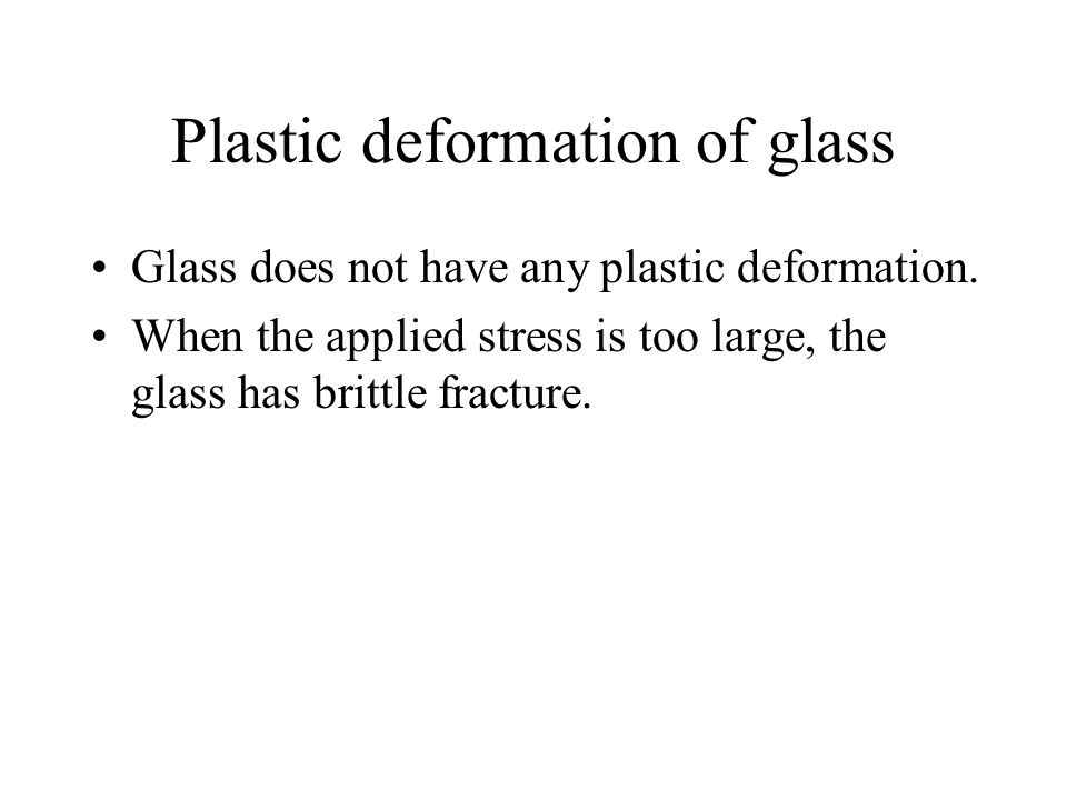 Plastic deformation of glass