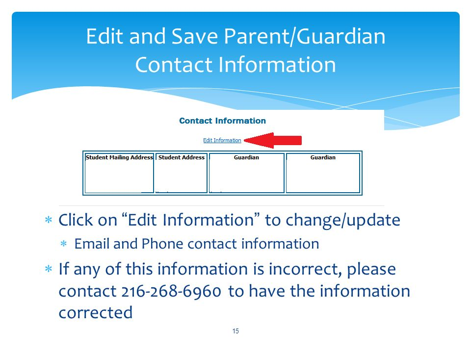 Edit and Save Parent/Guardian Contact Information Click on Edit Information to change/update. Email and Phone contact information.