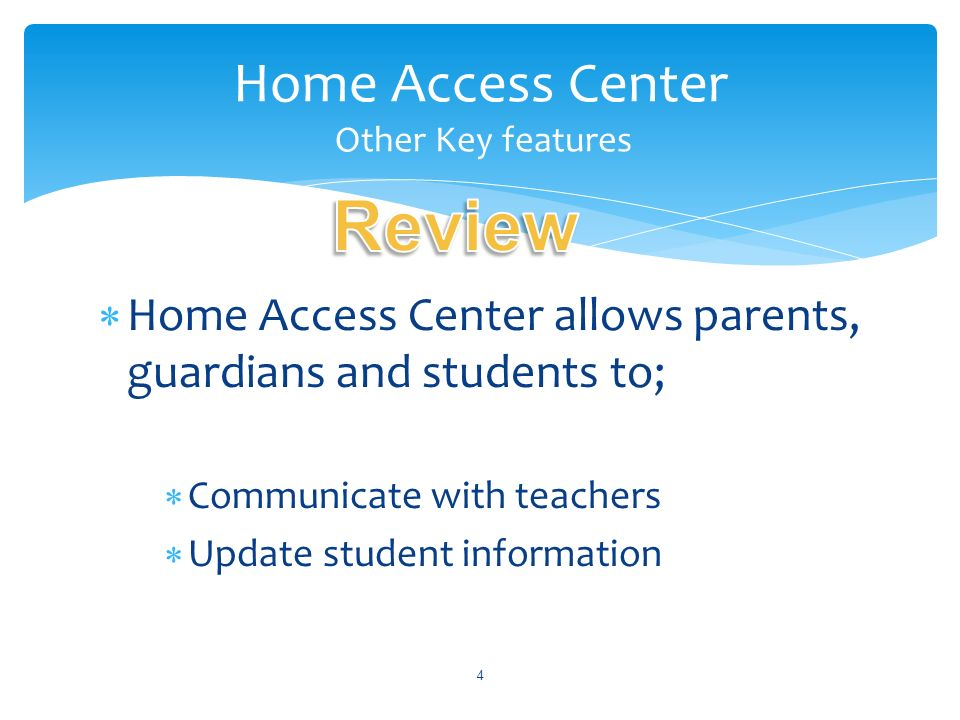 Home Access Center Other Key features