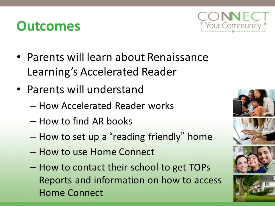 Outcomes Parents will learn about Renaissance Learning's Accelerated Reader. Parents will understand.