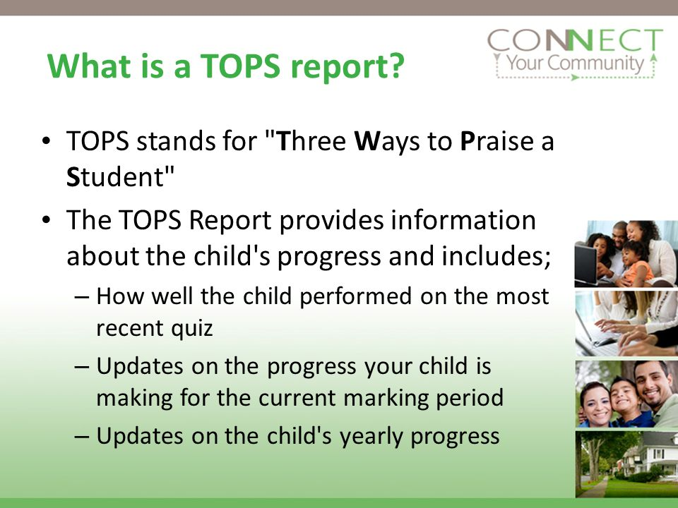 What is a TOPS report TOPS stands for Three Ways to Praise a Student