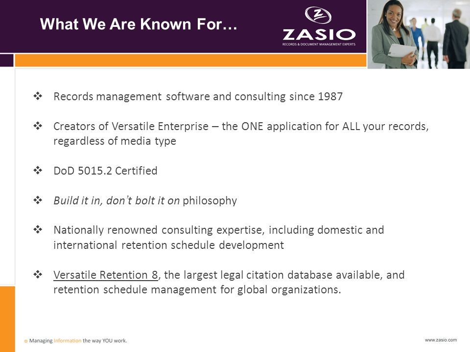 Zasio Enterprises, Inc. What We Are Known For…
