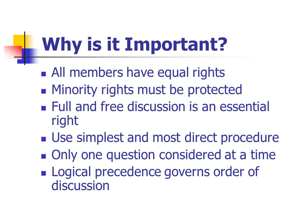 Why is it Important All members have equal rights