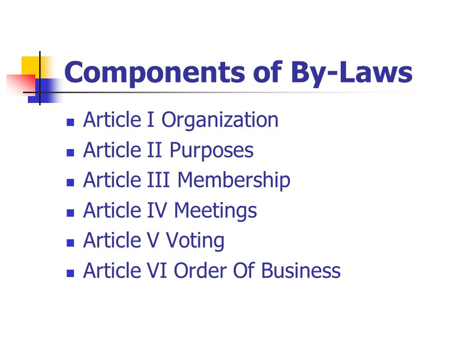 Components of By-Laws Article I Organization Article II Purposes