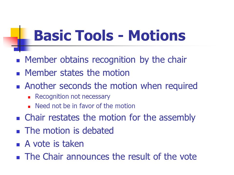 Basic Tools - Motions Member obtains recognition by the chair