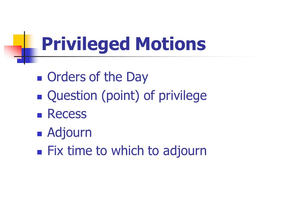 Privileged Motions Orders of the Day Question (point) of privilege