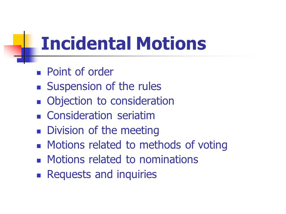 Incidental Motions Point of order Suspension of the rules