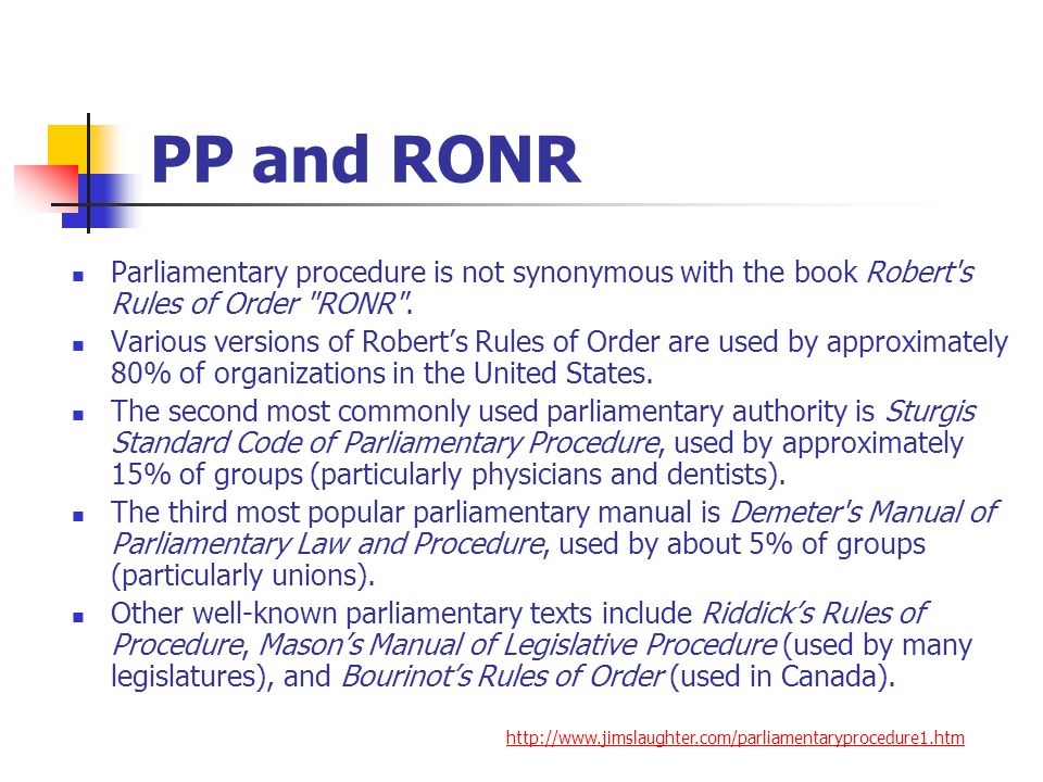 PP and RONR Parliamentary procedure is not synonymous with the book Robert s Rules of Order RONR .