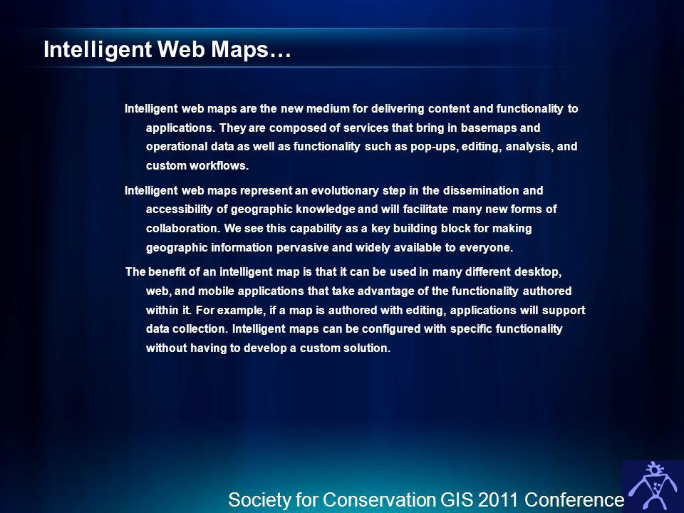 Intelligent Web Maps… Society for Conservation GIS 2011 Conference