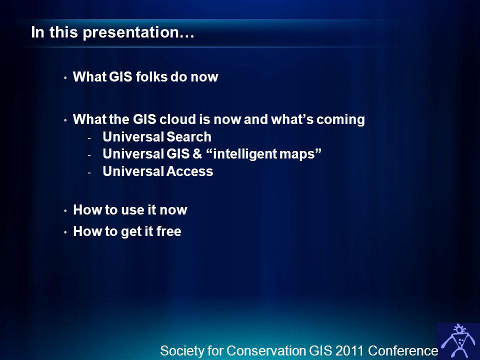 In this presentation… What GIS folks do now