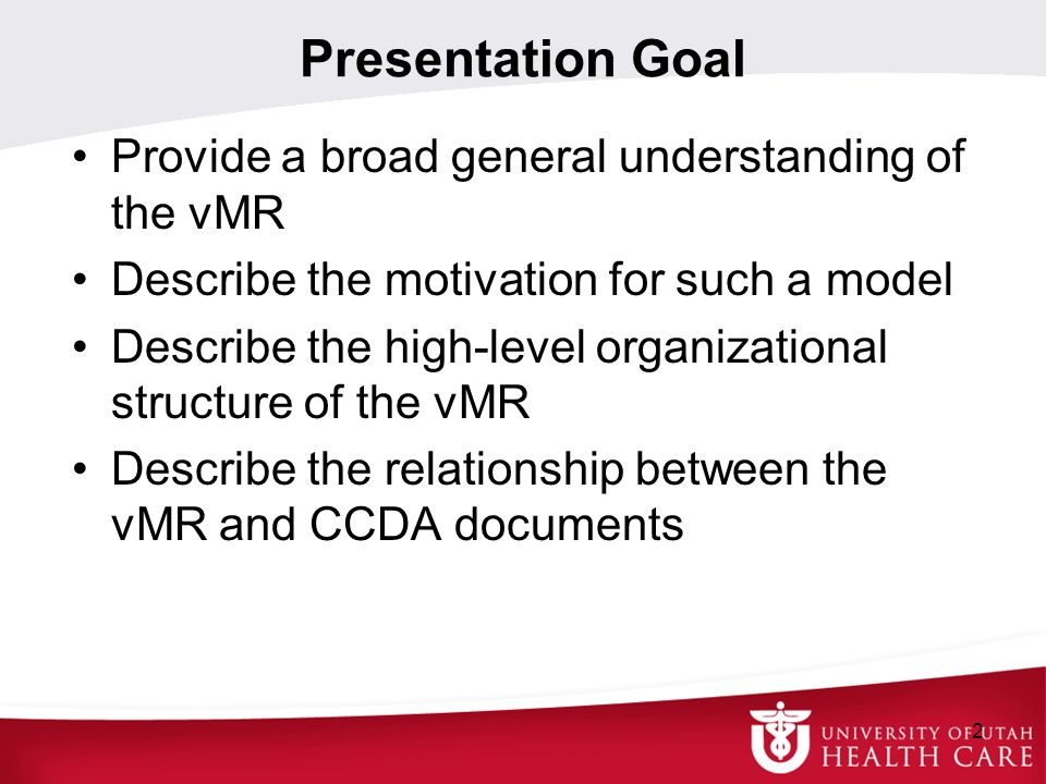 Presentation Goal Provide a broad general understanding of the vMR