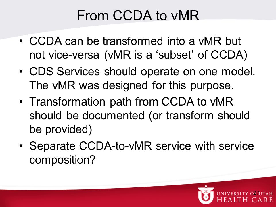 From CCDA to vMR CCDA can be transformed into a vMR but not vice-versa (vMR is a 'subset' of CCDA)