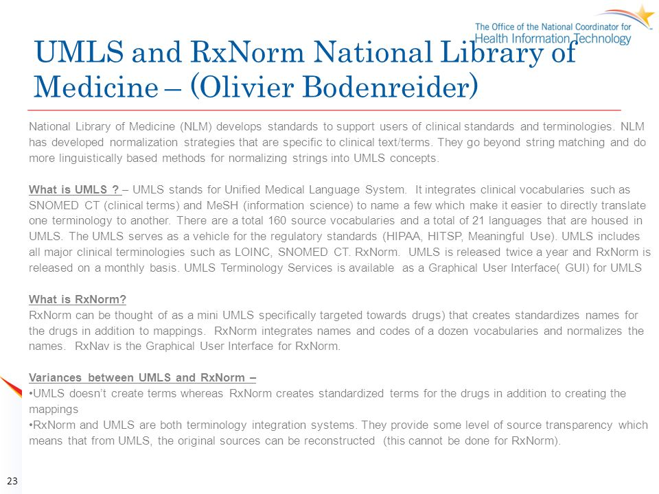 UMLS and RxNorm National Library of Medicine – (Olivier Bodenreider)