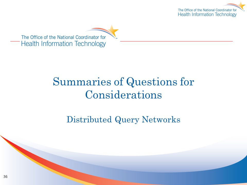 Summaries of Questions for Considerations Distributed Query Networks