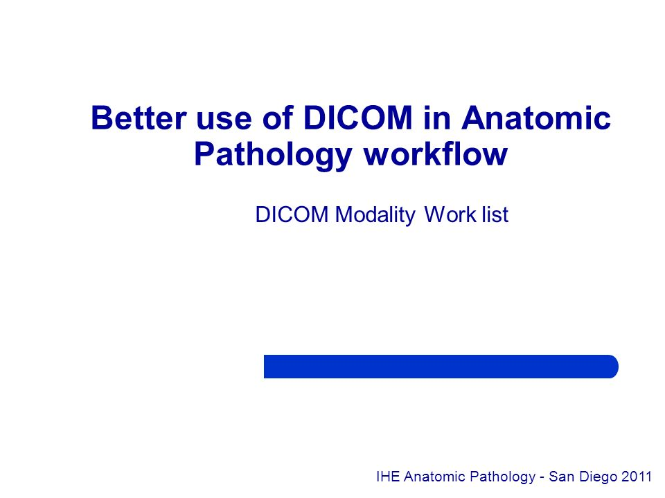 Better use of DICOM in Anatomic Pathology workflow