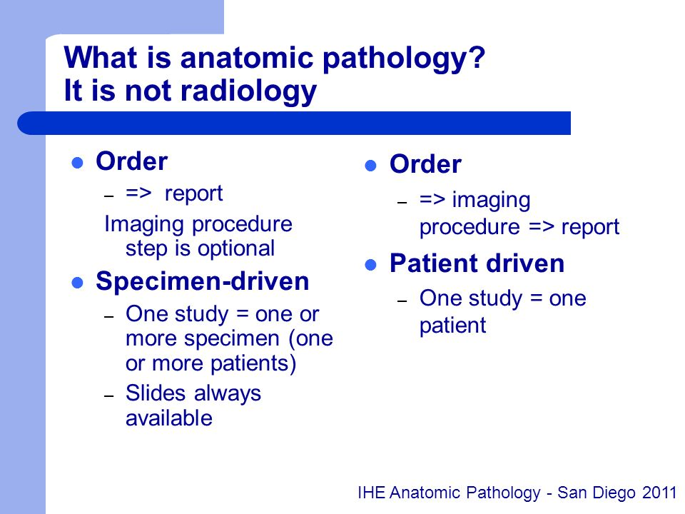What is anatomic pathology It is not radiology