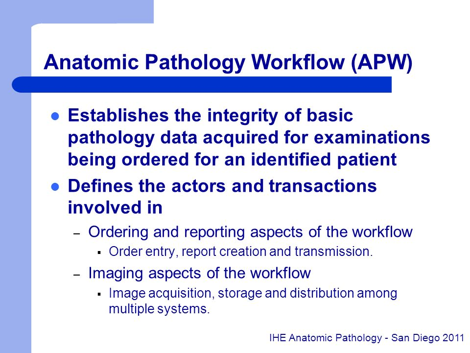 Anatomic Pathology Workflow (APW)