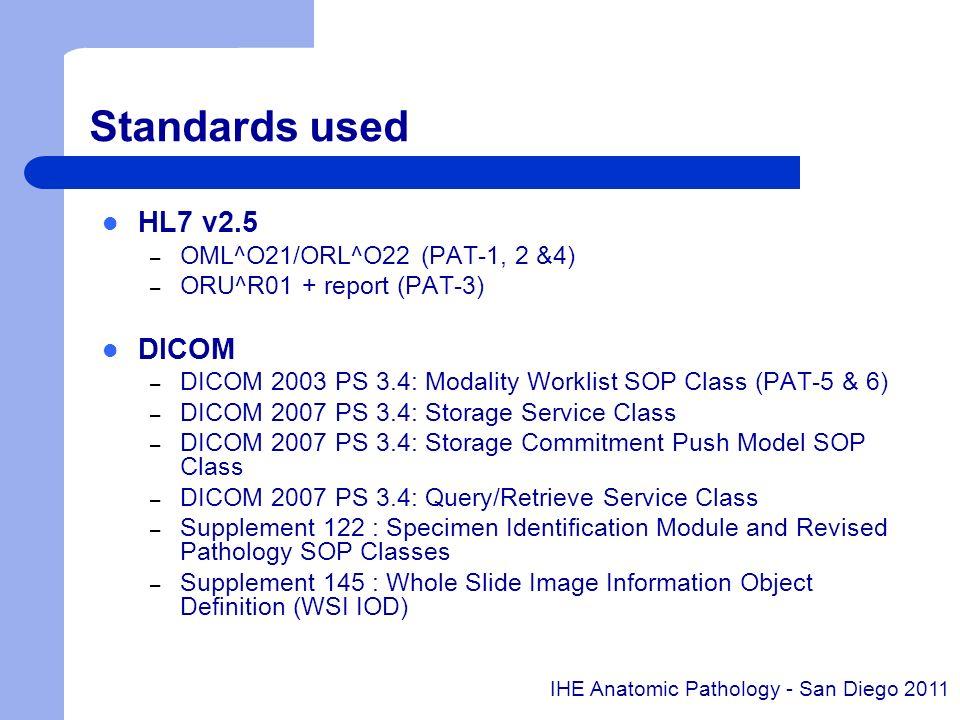 Standards used HL7 v2.5 DICOM OML^O21/ORL^O22 (PAT-1, 2 &4)