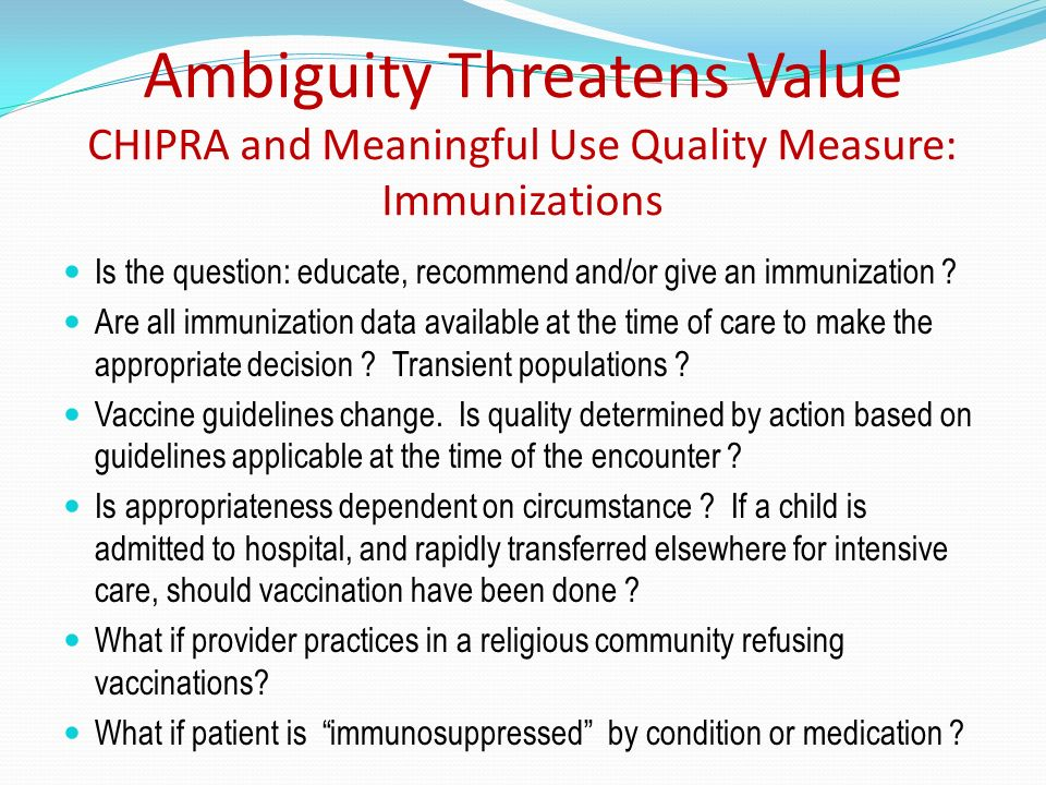Ambiguity Threatens Value CHIPRA and Meaningful Use Quality Measure: Immunizations