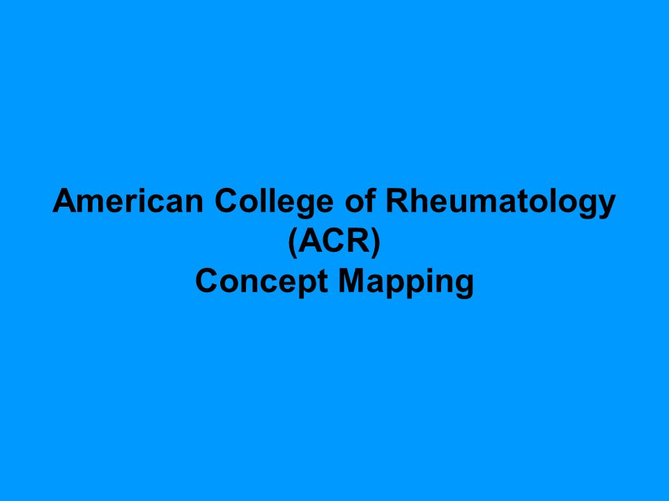 American College of Rheumatology (ACR) Concept Mapping