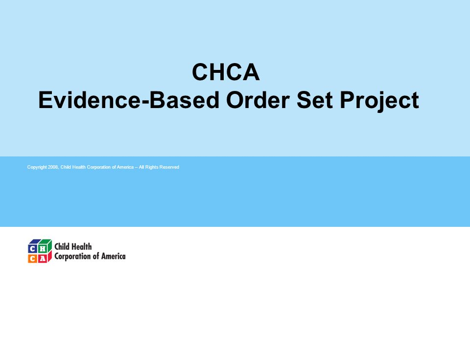 CHCA Evidence-Based Order Set Project