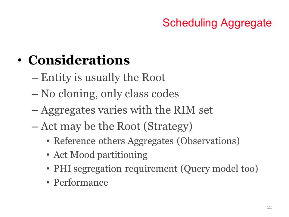 Considerations Scheduling Aggregate Entity is usually the Root
