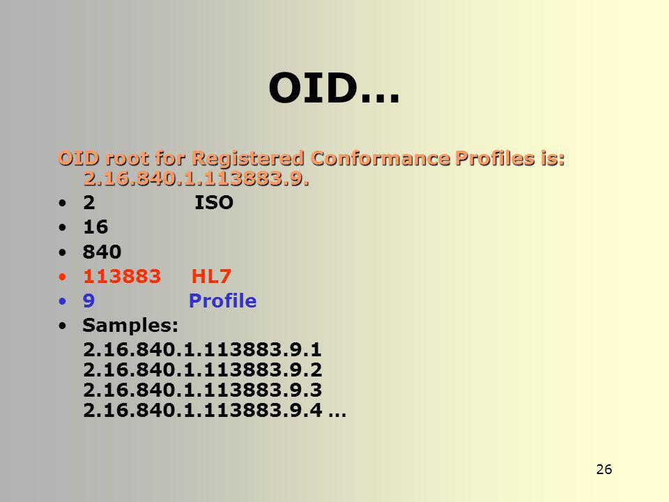OID… OID root for Registered Conformance Profiles is: ISO