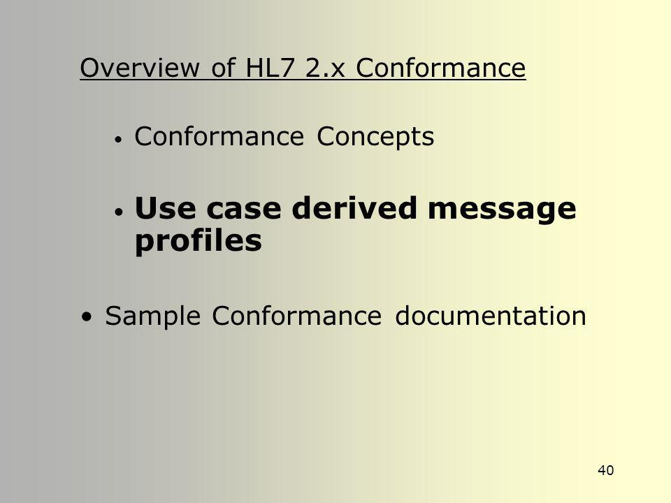 Use case derived message profiles