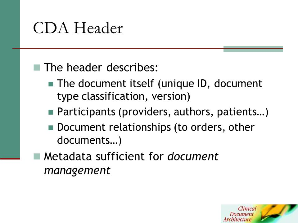 CDA Header The header describes: