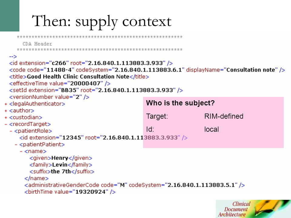 Then: supply context Who is the subject Target: RIM-defined Id: local