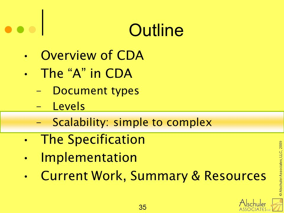Outline Overview of CDA The A in CDA The Specification