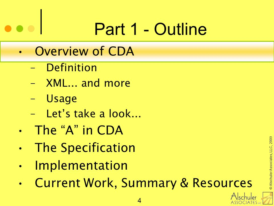 Part 1 - Outline Overview of CDA The A in CDA The Specification