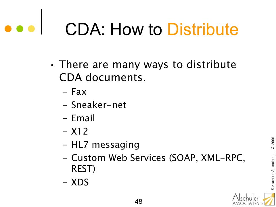 CDA: How to Distribute There are many ways to distribute CDA documents. Fax. Sneaker-net. Email.