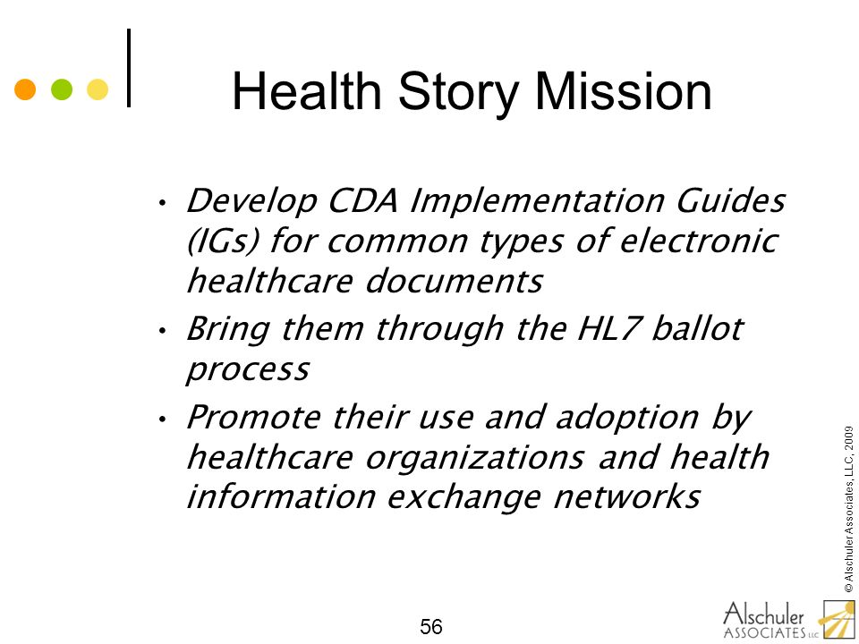 Health Story Mission Develop CDA Implementation Guides (IGs) for common types of electronic healthcare documents.