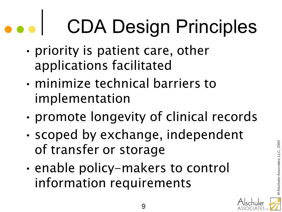 CDA Design Principles priority is patient care, other applications facilitated. minimize technical barriers to implementation.