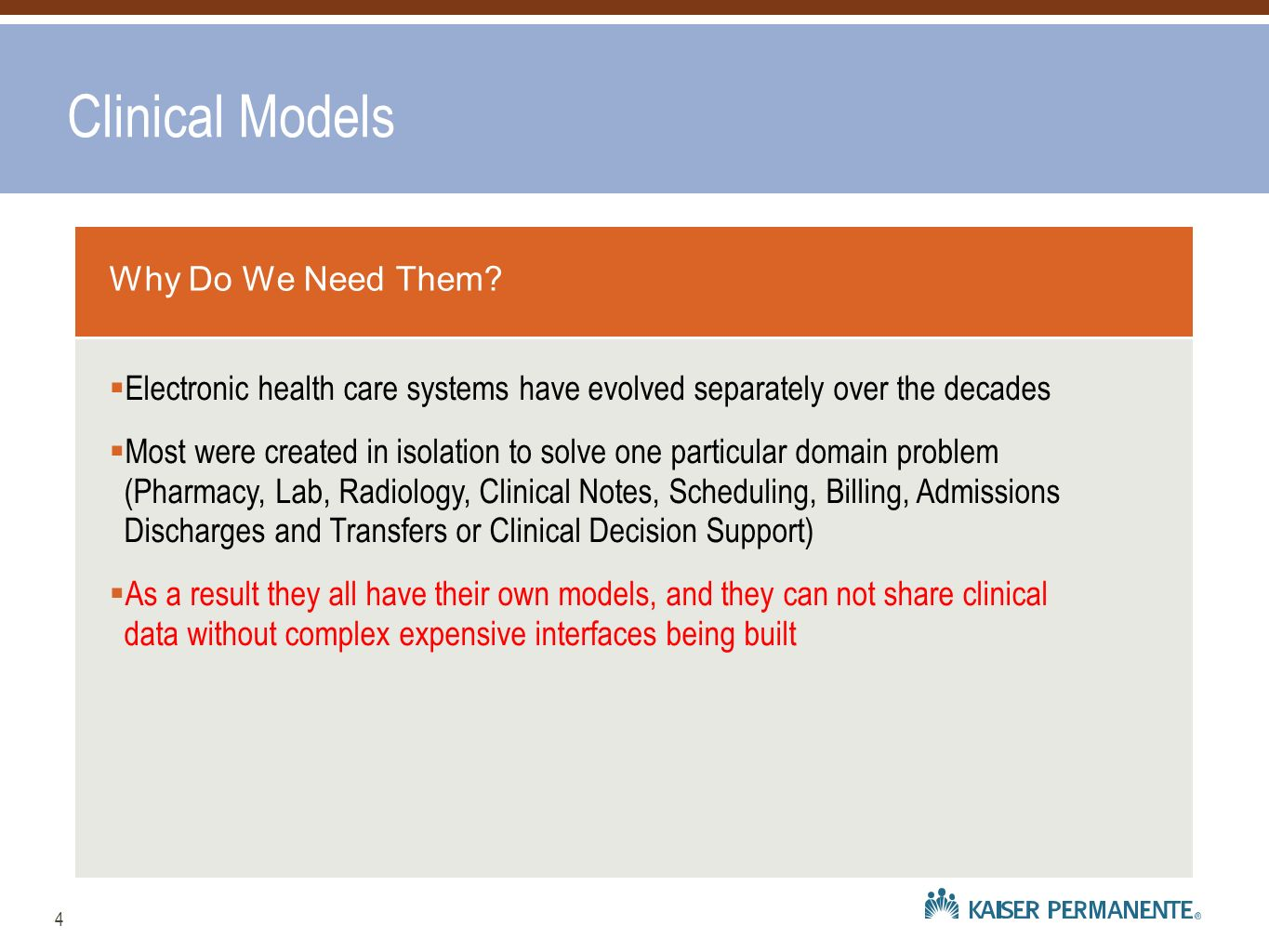 Clinical Models Why Do We Need Them