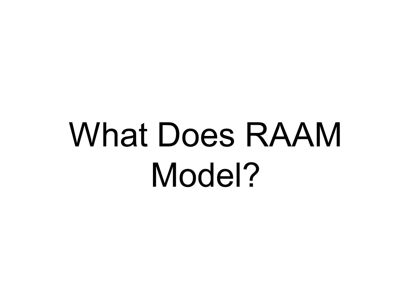 What Does RAAM Model