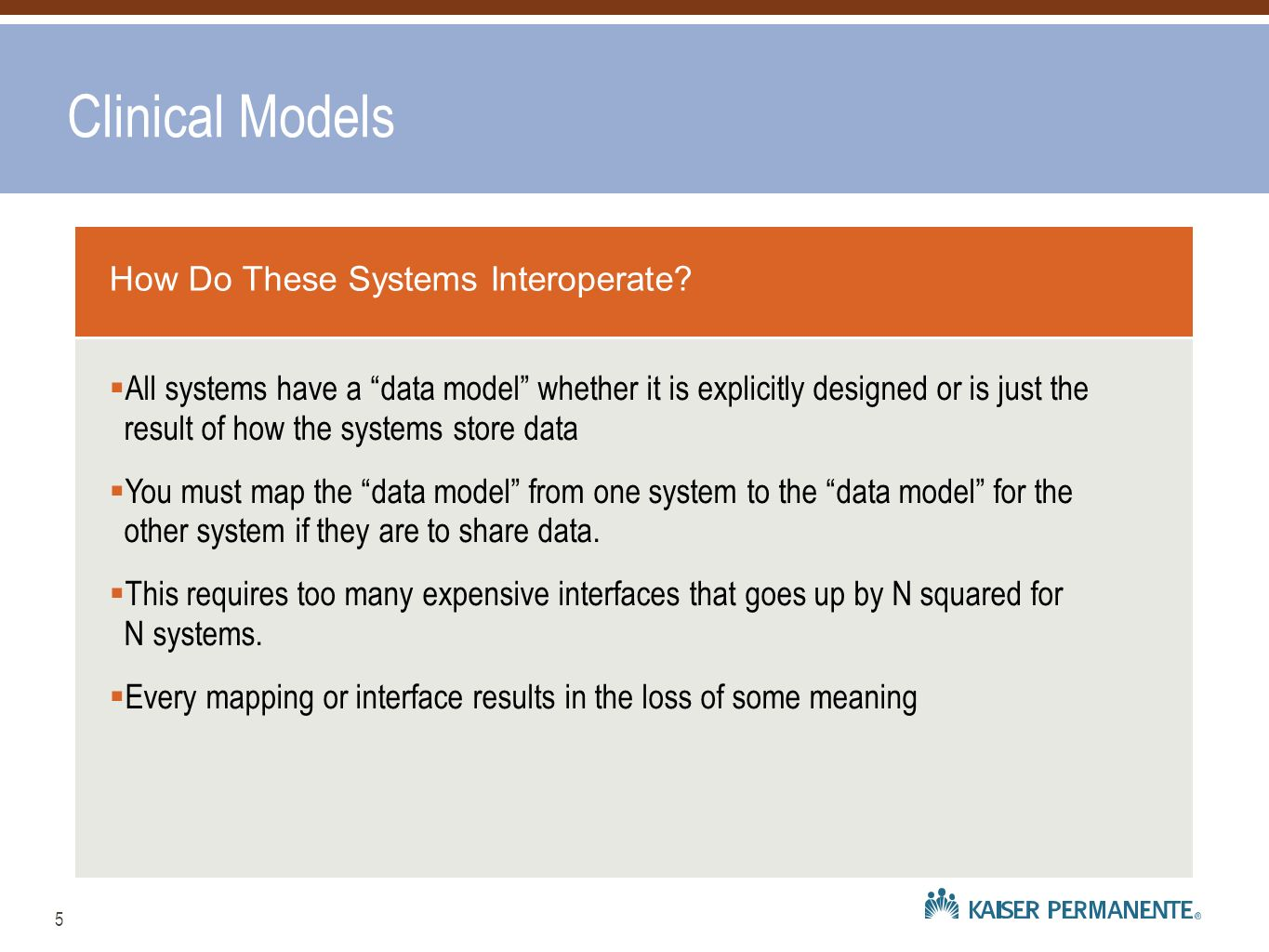 Clinical Models How Do These Systems Interoperate