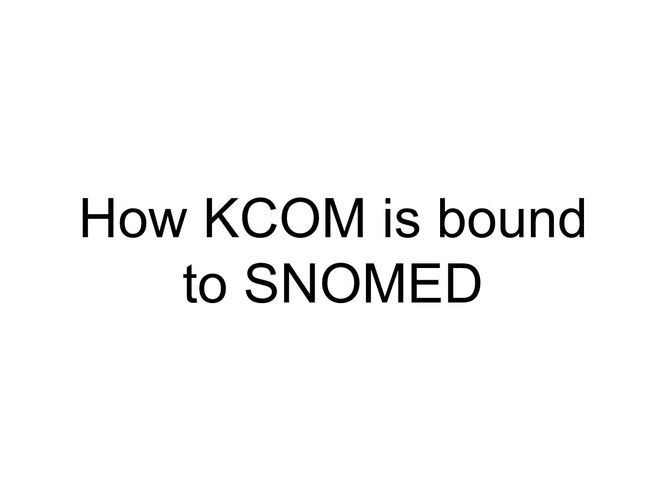 How KCOM is bound to SNOMED