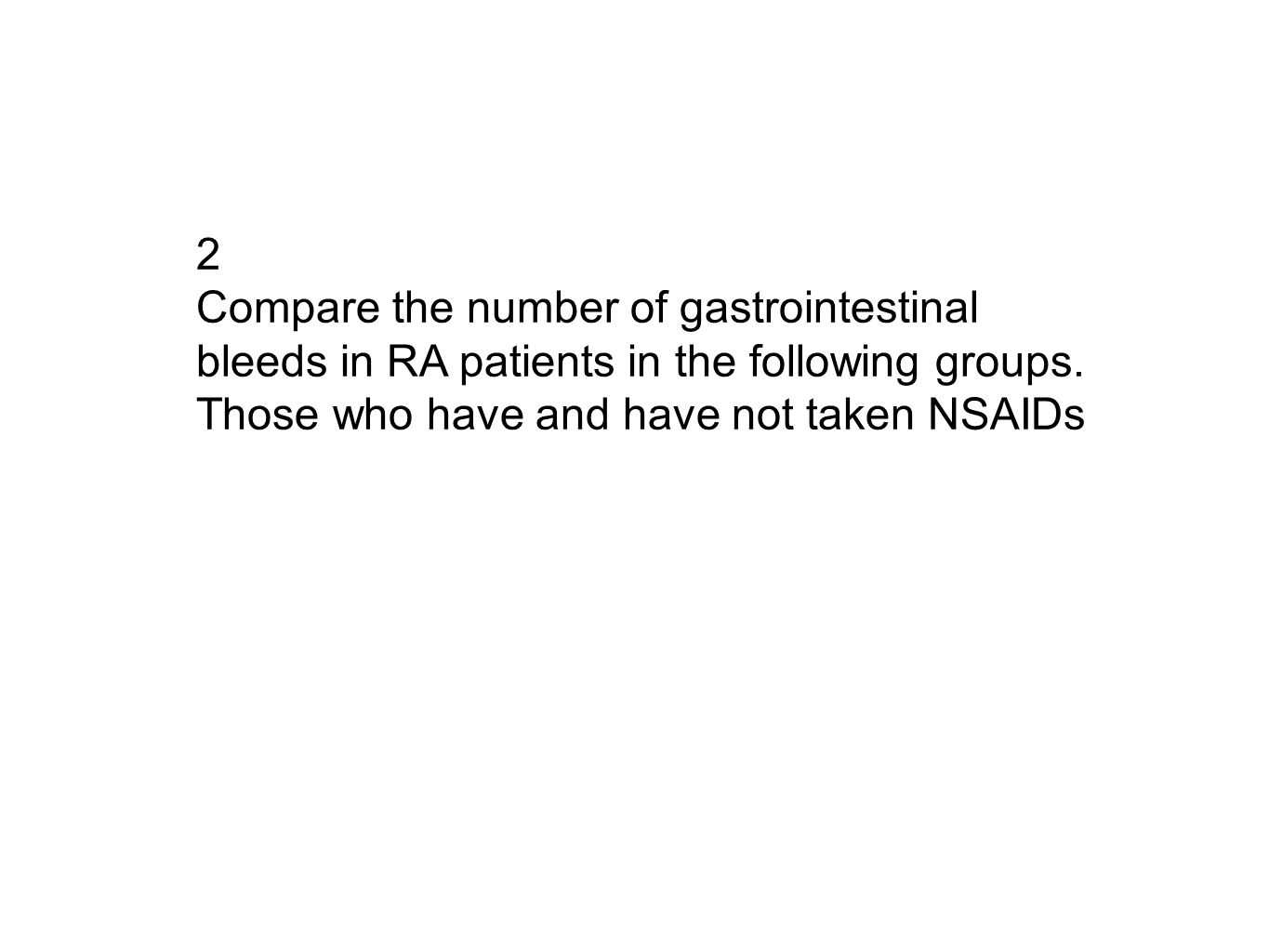 2 Compare the number of gastrointestinal bleeds in RA patients in the following groups.