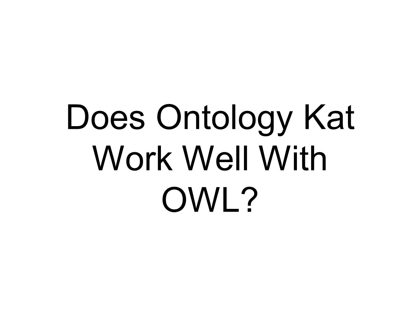 Does Ontology Kat Work Well With OWL