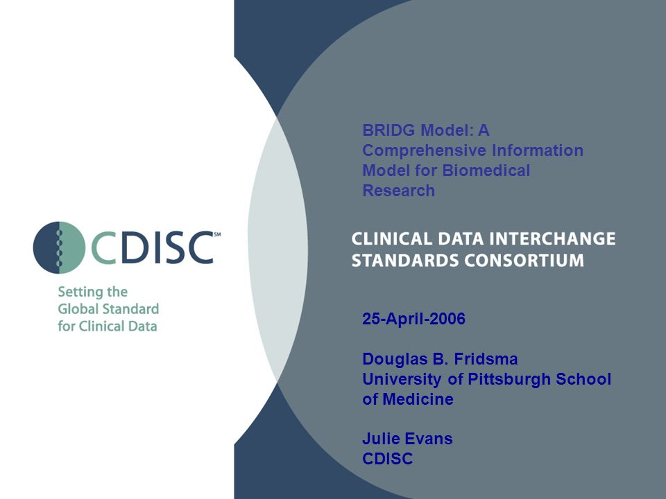 BRIDG Model: A Comprehensive Information Model for Biomedical Research
