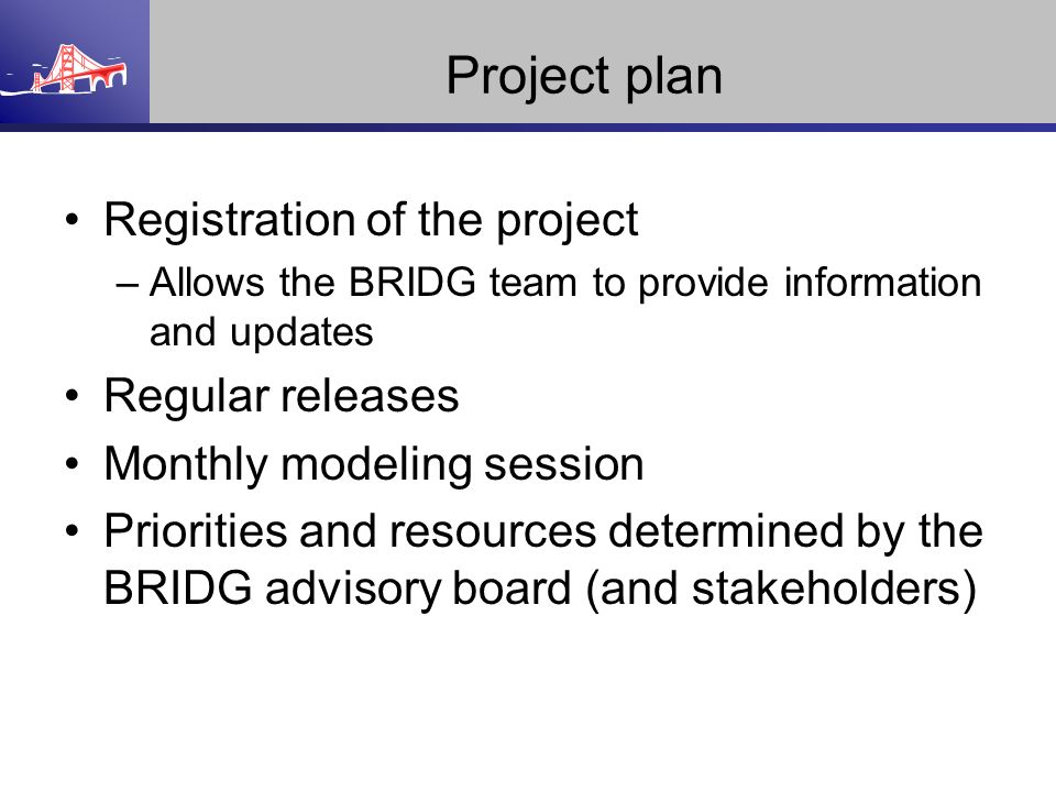 Project plan Registration of the project Regular releases