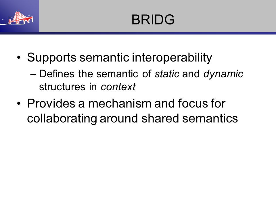BRIDG Supports semantic interoperability