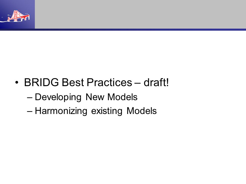 BRIDG Best Practices – draft!