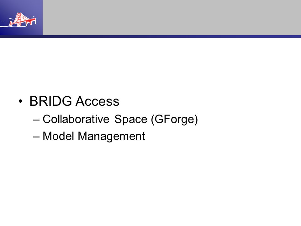 BRIDG Access Collaborative Space (GForge) Model Management