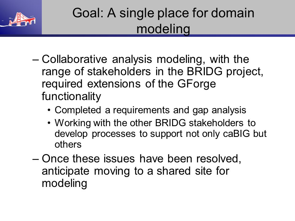 Goal: A single place for domain modeling